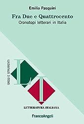 Fra due e quattrocento. Cronotopi letterari in Italia