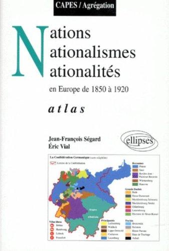 Nations, nationalismes, nationalités en Europe de 1850 à 1920: Atlas