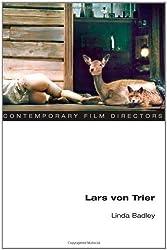 Lars von Trier (Contemporary Film Directors) by Linda Badley (2011-01-31)