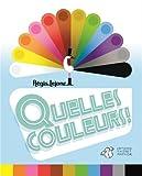 Quelles couleurs !   Lejonc, Régis (1967-....). Auteur