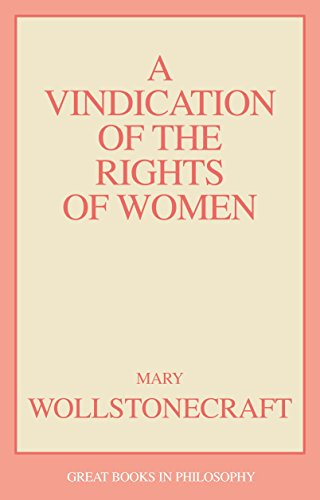 A Vindication of the Rights of Woman (Great Books in Philosophy)
