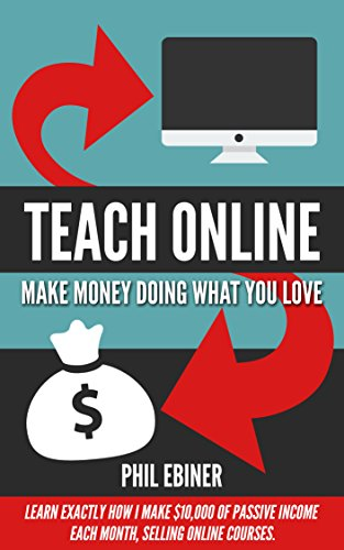 [PDF] Téléchargement gratuit Livres Teach Online: Make Money Doing What You Love: Learn exactly how I make $10,000 of passive income each month, selling online courses.