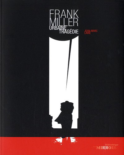 Frank Miller : Urbaine tragédie