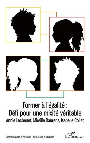 Former à l'égalité : Défi pour une mixité véritable par Annie Léchenet
