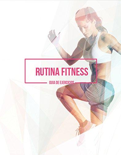 Rutina Fitness: Guía de ejercicios por María José Frazzoni