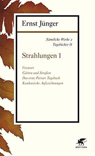 Sämtliche Werke - Band 2: Tagebücher II: Strahlungen I