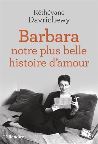 Barbara. Notre plus belle histoire d'amour