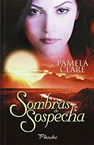 Sombras de sospecha par Pamela Clare