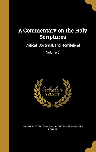 A Commentary on the Holy Scriptures: Critical, Doctrinal, and Homiletical; Volume 5