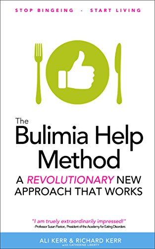 The Bulimia Help Method: A Revolutionary New Approach That Works (English Edition)