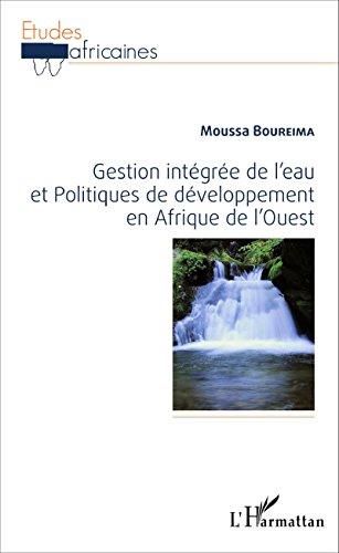 Gestion intégrée de l'eau et Politiques de développement en Afrique de l'Ouest (Études africaines)