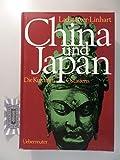 China und Japan: Die Kulturen Ostasiens - Otto Ladstätter, Sepp Linhart