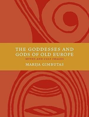 [(The Goddesses and Gods of Old Europe: Myths and Cult Images)] [Author: Marija Gimbutas] published on (September, 2007)