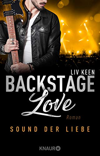 Backstage Love – Sound der Liebe: Roman (Rock & Love Serie, Band 2)