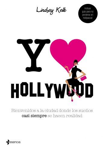 Descargar Libro Yo love Hollywood (Volumen independiente) de Lindsey Kelk