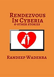 Rendezvous In Cyberia & Other Stories: Paranormal and Romantic Stories Exploring Relationships