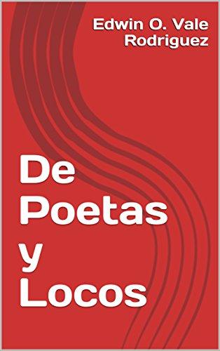 De Poetas y Locos por Edwin O. Vale Rodriguez