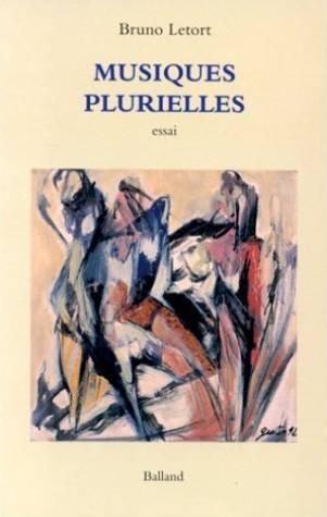Musiques plurielles : Essai par Bruno Letort