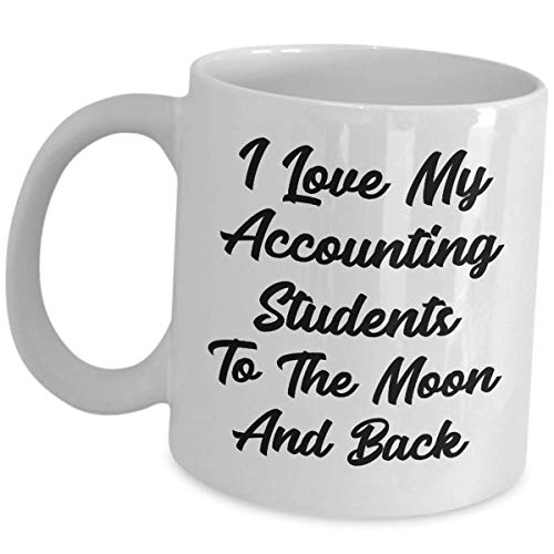 Accounting Teacher Appreciation Ceramic Mug Gifts – I Love My Students To The Moon And Back – Accountancy Student Coffee Tea Cup Acct Professor Mentor for Men Women Thank You Gift