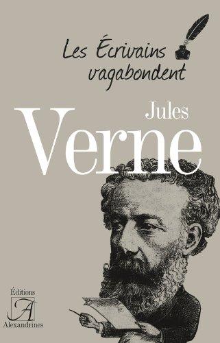 Jules Verne (Les écrivains vagabondent)