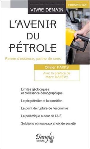 L'avenir du pétrole - Panne d'essence, panne de sens