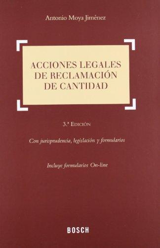 Acciones legales de reclamación de cantidad (3.ª edición): Con jurisprudencia, legislación y formularios por Antonio Moya Jiménez