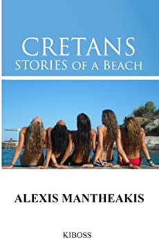 CRETANS Stories of a Beach by [Mantheakis, Alexis]