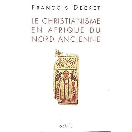 Le Christianisme en Afrique du Nord ancienne (Livres de référence-L'Univers historique)