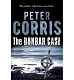 [(The Dunbar Case)] [Author: Peter Corris] published on (December, 2013)