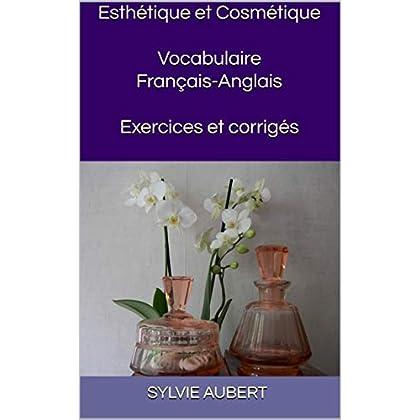 Esthétique et Cosmétique  Vocabulaire Français-Anglais  Exercices et corrigés
