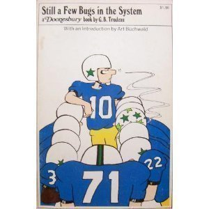 Still a Few Bugs in the System (A Doonesbury Classic) by Trudeau, G. B. (1980) Paperback