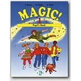 Magic! - Level 1: Pupil's Book 1 (Eli  Livres)