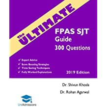 The Ultimate FPAS SJT Guide: 300 Practice Questions, Expert Advice, Fully Worked Explanations, Score Boosting Strategies, Time Saving Techniques, ... Situational Judgement Test, UniAdmissions
