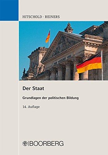 Der Staat: Grundlagen der politischen Bildung