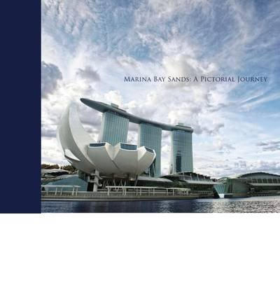 [(Marina Bay Sands: A Pictorial Journey)] [ Marshall Cavendish International (Asia) Pte Ltd ] [August, 2012]