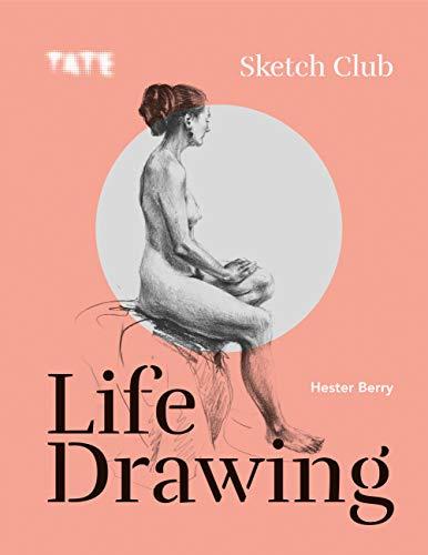 Tate: Sketch Club: Life Drawing (English Edition)