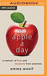 An Apple a Day: A Memoir of Love and Recovery from Anorexia by Emma Woolf (2016-04-12)