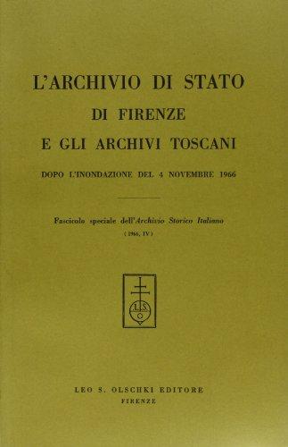 L'archivio di Stato di Firenze e gli archivi toscani dopo l'inondazione del 4 novembre 1966 por AA.VV