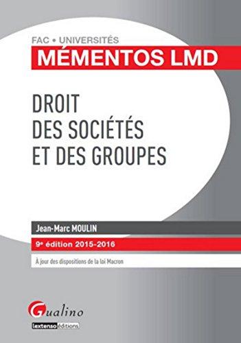 Mémentos LMD - Droit des sociétés et des groupes 2015-2016, 9ème Ed.