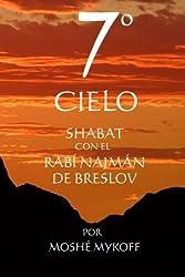 EL 7º CIELO: Shabat con el Rebe Najmán de Breslov (Spanish Edition) by Moshé Mykoff (2005-01-01)