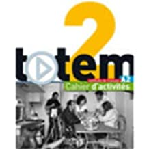Totem: Niveau 2 Cahier D'Activites + CD Audio