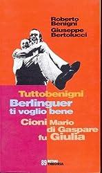 Tuttobenigni: Berlinguer ti voglio bene ; Cioni Mario di Gaspare fu Giulia (Ritmi)