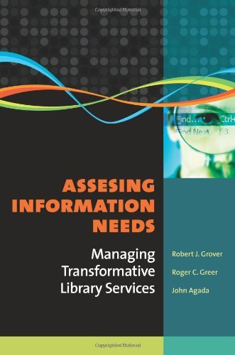 Assessing Information Needs: Managing Transformative Library Services (English Edition) -