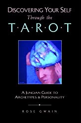 Discovering Your Self Through the Tarot: A Jungian Guide to Archetypes and Personality
