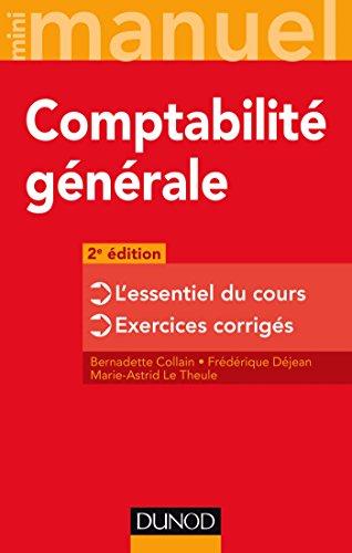 Comptabilité générale - 2e édition - L'essentiel du cours - Exercices corrigés par Bernadette Collain