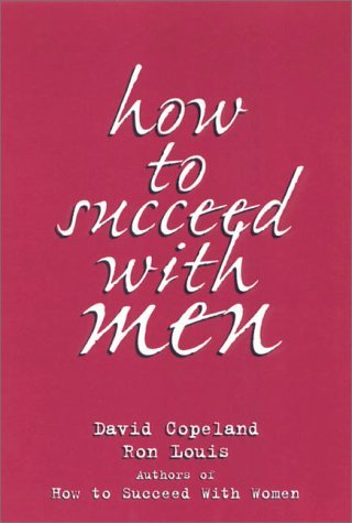 How to Succeed with Men by Ron Louis (2000-02-01)
