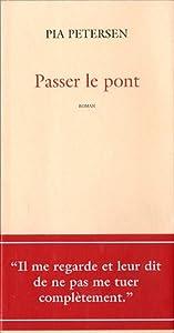 vignette de 'Passer le pont (Pia Petersen)'