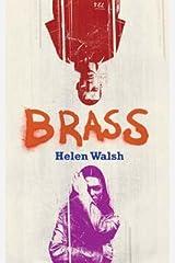 [Brass] (By: Helen Walsh) [published: November, 2004] Paperback