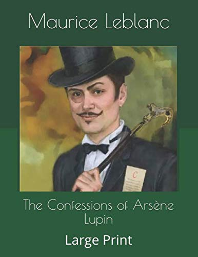 The Confessions of Arsène Lupin: Large Print