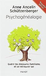 Psychogénéalogie - Nvelle éd.